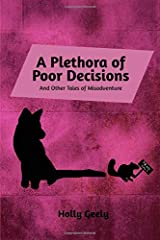 A Plethora of Poor Decisions: And Other Tales of Misadventure Paperback