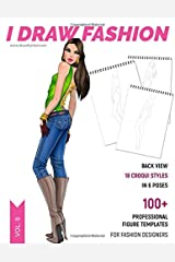 Back View: 100+ Professional Figure Templates for Fashion Designers: Fashion Sketchpad with 18 Croqui Styles in 6 Poses Paperback