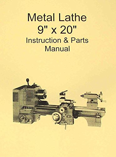 Metal Lathe 9x20 Instructions & Parts Manual-Jet,Enco,Grizzly,MSC,Asian