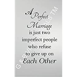 """A Perfect Marriage Is Just Two Imperfect People Who Refuse to Give up on Each Other Vinyl Wall Decal Quote 12""""x19"""""""
