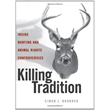 Killing Tradition: Inside Hunting and Animal Rights Controversies
