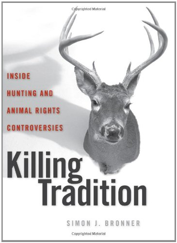 Killing Tradition: Inside Hunting and Animal Rights Controversies by Brand: The University Press of Kentucky