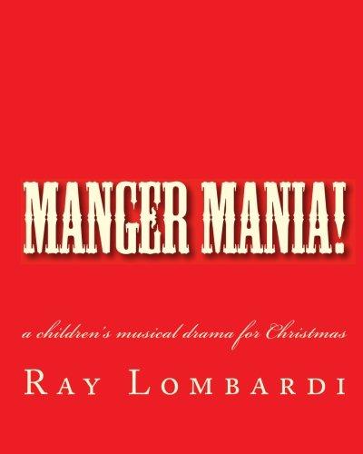 Manger Mania!: a children's musical drama for Christmas (Christmas Christian Drama Musical)