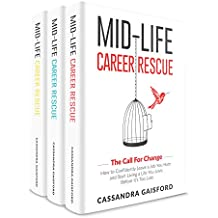 Mid-Life Career Rescue Series Box Set (Books 1-3):The Call For Change, What Makes You Happy, Employ Yourself: How to change careers, confidently leave ... you hate, and start living a life you love,