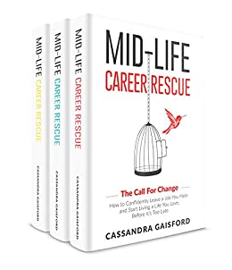 Mid-Life Career Rescue Series Box Set (Books 1-3):The Call For Change, What Makes You Happy, Employ Yourself: How to change careers, confidently leave ... you hate, and start living a life you love, by [Gaisford, Cassandra]