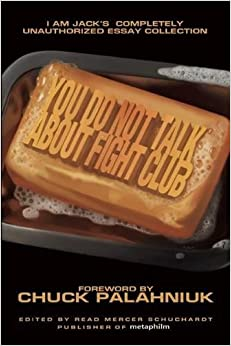 you do not talk about fight club i am jack s completely you do not talk about fight club i am jack s completely unauthorized essay collection smart pop series large print