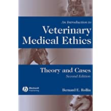 An Introduction to Veterinary Medical Ethics: Theory and Cases