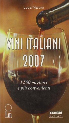 Vini italiani 2007. I 500 migliori e i più convenienti