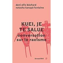 Kuei, je te salue: Conversation sur le racisme