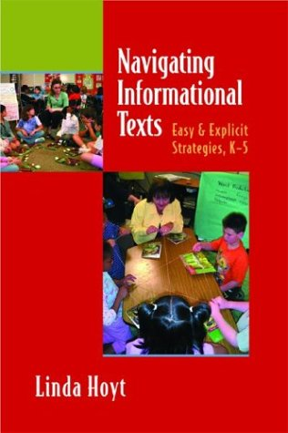 Navigating Informational Texts: Easy and Explicit Strategies, K-5