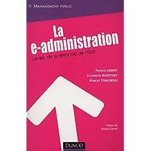 LA E-ADMINISTRATION : LEVIER DE LA REFORME DE L'ÉTAT