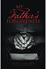 My Father's Forgiveness by Seth Poston (2015-03-31) Paperback