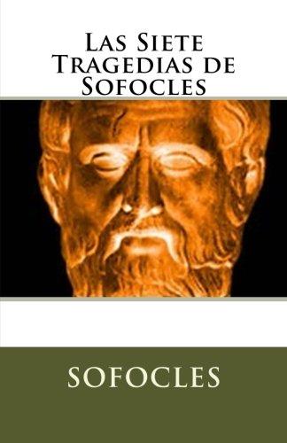 Las Siete Tragedias de Sofocles (Spanish Edition) [Sofocles] (Tapa Blanda)
