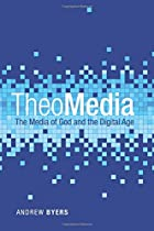TheoMedia: The Media of God and the Digital Age