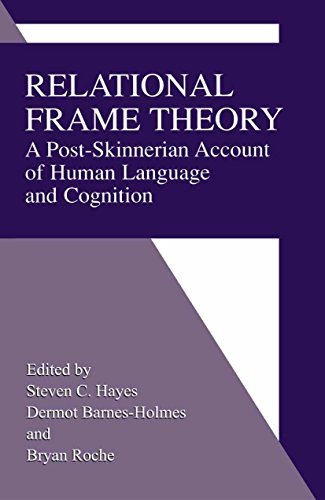 Relational Frame Theory: A Post-Skinnerian Account of Human Language and Cognition ()