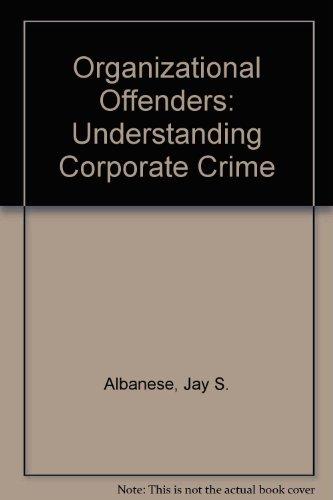 Organizational Offenders: Understanding Corporate Crime