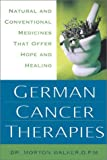 German Cancer Therapies, Morton Walker, 1575666103