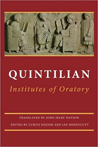 Institutes of Oratory: or, Education of an Orator
