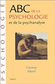ABC de la psychologie et de la psychanalyse par Corinne Morel