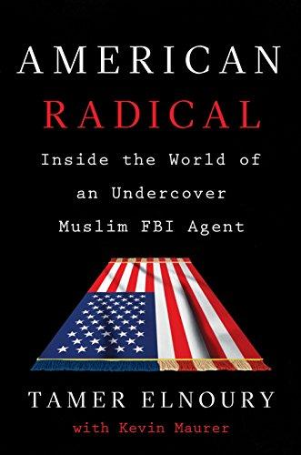 American Radical: Inside the World of an Undercover Muslim FBI Agent (Inside Acorn)