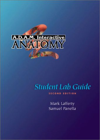 A.D.A.M. Interactive Anatomy Student Lab Guide (2nd Edition)