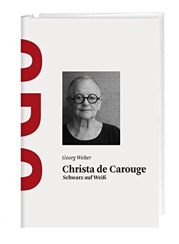 Christa de Carouge: Schwarz auf Weiß
