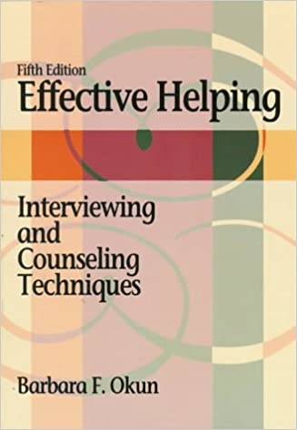 Effective Helping: Interviewing and Counseling Techniques by Barbara F. Okun (1996-10-25)
