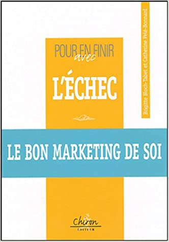 Télécharger en ligne Pour en finir avec l'échec : Le bon marketing de soi epub, pdf