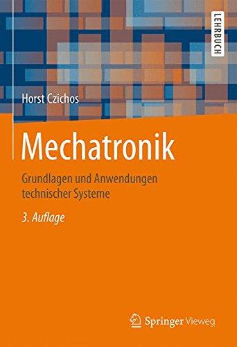 Mechatronik: Grundlagen und Anwendungen technischer Systeme  [Czichos, Horst] (Tapa Dura)