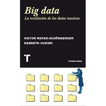 Big data: La revolución de los datos masivos