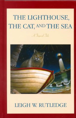0786225289 - Leigh W. Rutledge: Lighthouse, the Cat, and the Sea, The:  A Tropical Tale - Libro