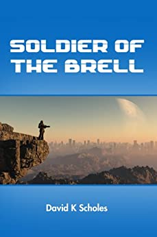 Soldier of the Brell by [Scholes, David]