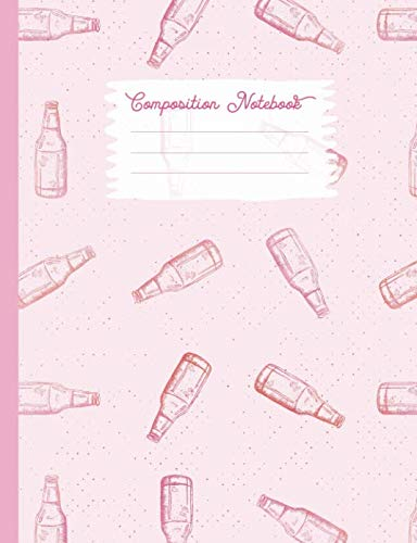 Composition Notebook: College Ruled Blank Lined Journals for School - Glass Bottle Beer (Pink Food)