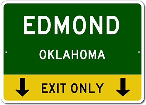 Edmond, Oklahoma US - This Exit Only - Custom City State Aluminum Street Sign - Green - ()