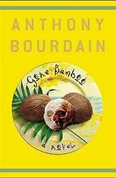 Gone Bamboo Bourdain, Anthony ( Author ) Sep-16-2000 Paperback