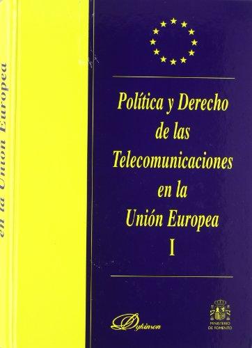 Política y derecho de las telecomunicaciones en la Unión Europea (Spanish Edition)
