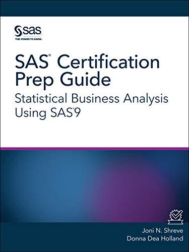 SAS Certification Prep Guide: Statistical Business Analysis Using SAS9 (Sas Certification Prep Guide)