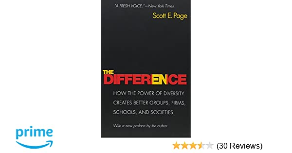 The difference how the power of diversity creates better groups the difference how the power of diversity creates better groups firms schools and societies new edition 9780691138541 economics books amazon fandeluxe Images