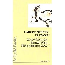 ART DE MÉDITER ET D'AGIR (L')
