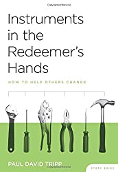 Instruments in the Redeemer's Hands Study Guide - How to Help Others Change