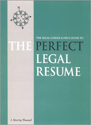 The Perfect Legal Resume J Murray Elwood  Amazon