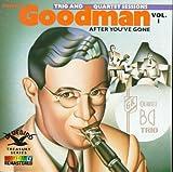 After You've Gone: Benny Goodman Trio & Quartet Sessions, Vol. 1