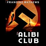 The Alibi Club: A Novel | Francine Mathews