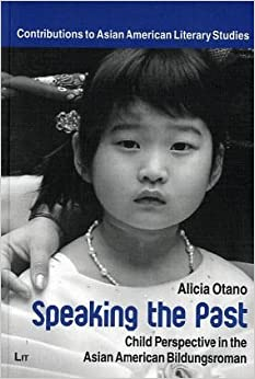 Speaking the Past: v. 2: Child Perspective in the Asian American