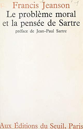 Amazon Com Le Probleme Moral Et La Pensee De Sartre French