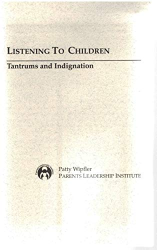 Listening to Children:  Tantrums and Indignation