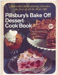 Pillsbury's Bake Off Dessert Cook Book: Shortcutted Prize Winning Favorites, the Best of All the Bake Offs.