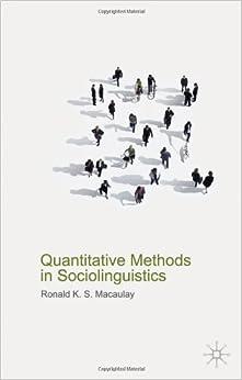 Quantitative Methods in Sociolinguistics by Macaulay, Ronald (2009)