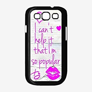 I Can't Help It That I'm So Popular TPU RUBBER SILICONE Phone Case Back Cover Samsung Galaxy S3 I9300 hjbrhga1544