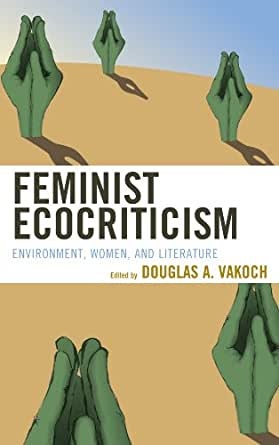 Amazon.com: Feminist Ecocriticism: Environment, Women, and